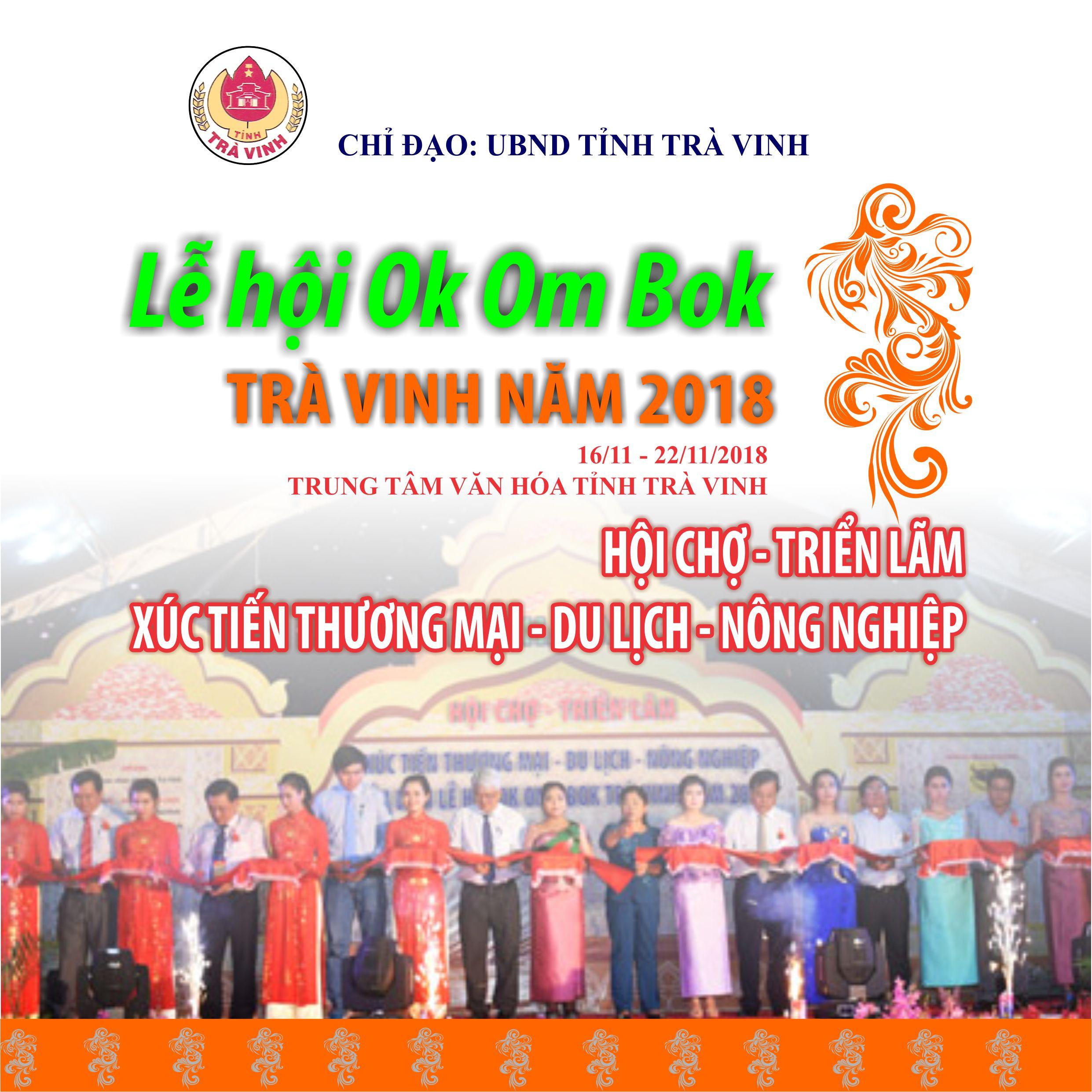 """HỘI CHỢ - TRIỂN LÃM """"XÚC TIẾN THƯƠNG MẠI – DU LỊCH – NÔNG NGHIỆP"""" gắn với Lễ hội Ok Om Bok Trà Vinh 2018"""