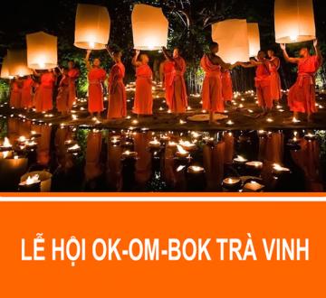 Mùa Lễ hội Ok Om Bok tại các tỉnh miền Tây Nam Bộ