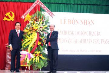 Lễ đón nhận huân chương lao động hạng 3 và kỷ niệm 30 năm tái lập huyện Châu Thành