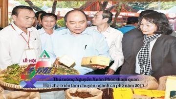 Bản tin số 06 - Thủ tướng Nguyễn Xuân Phúc tham quan hội chợ triển lãm 2017 tại Buôn Ma Thuột